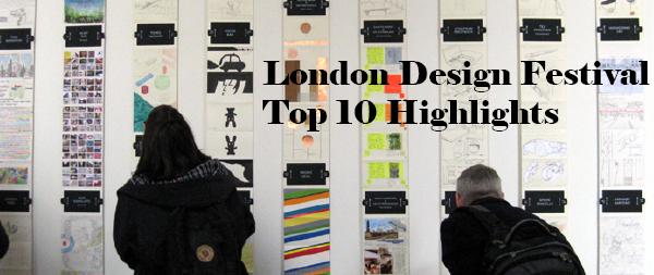 LONDON DESIGN FESTIVAL 2013-Top 10 Highlights